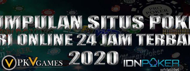 Kumpulan Situs Poker BRI Online 24 Jam Terbaik 2020