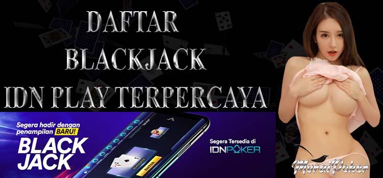 Daftar Blackjack IDN PLAY Terpecaya