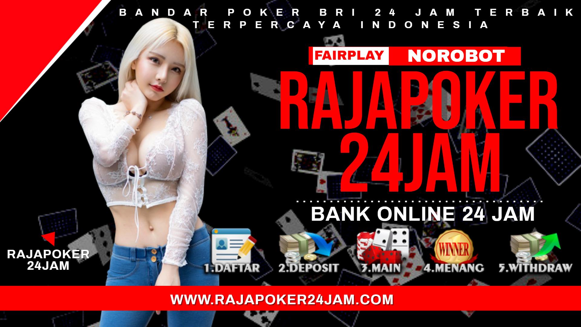 BANDAR POKER BRI 24 JAM TERBAIK TERPERCAYA INDONESIA
