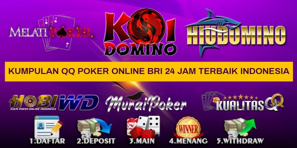 Kumpulan qq Poker Online Bri 24 Jam Terbaik Indonesia
