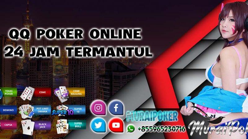 qq Poker Online 24 Jam Termantul