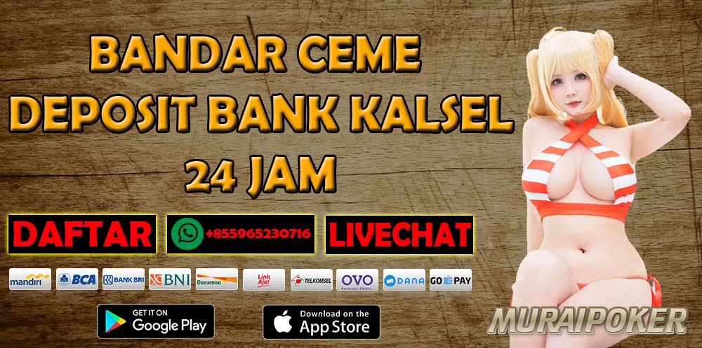 Bandar Ceme Deposit Kalsel 24 Jam
